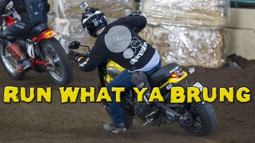 Run What Ya Brung