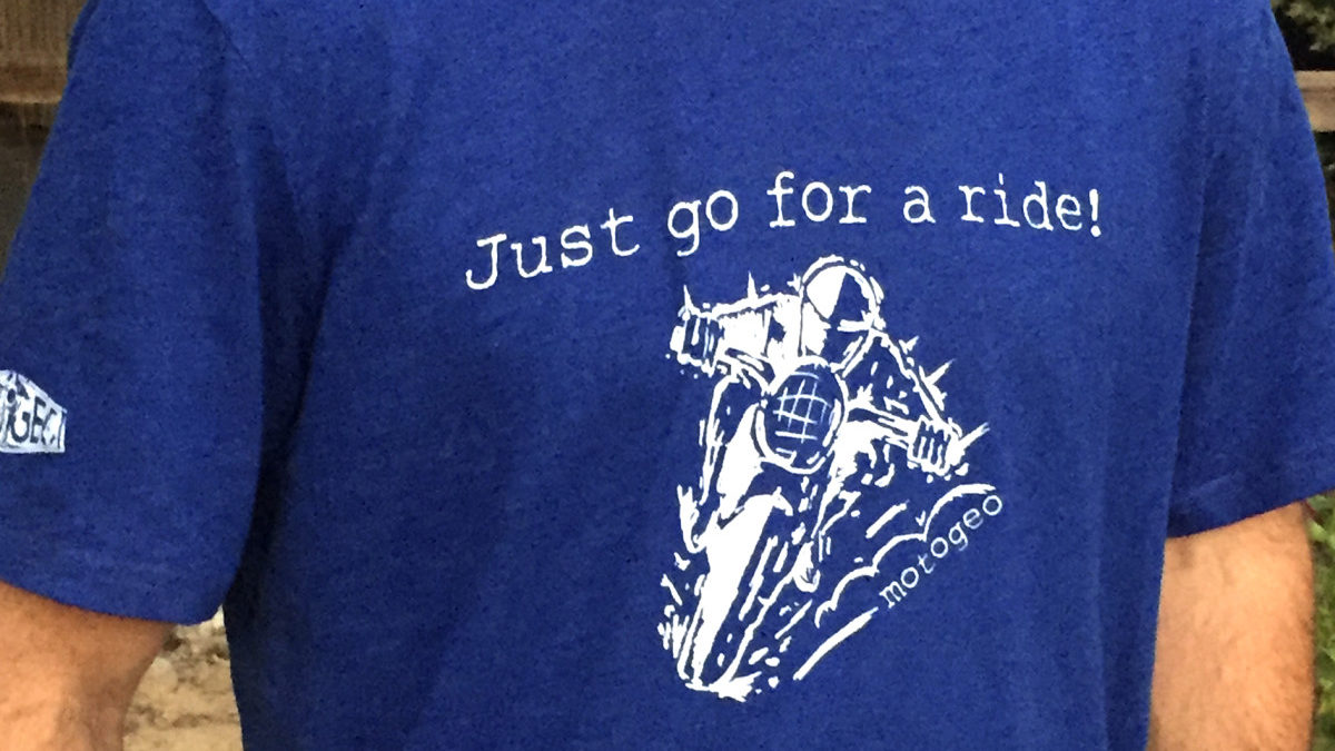 Motogeo Motorbikes Adventures Life On 2 Wheels T Shirt National Geographic Adventure Just Go For A Ride